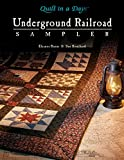 Underground Railroad Sampler (Quilt in a Day Series)