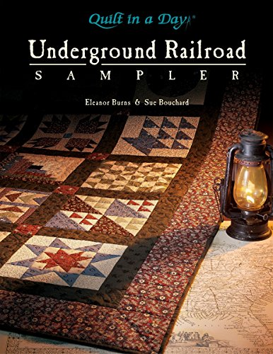 Underground Railroad Sampler (Quilt in a Day Series) (Best Quilts In The World)