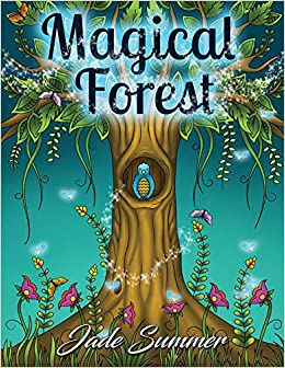 Magical Forest An Adult Coloring Book With Enchanted Animals Cute Fantasy Scenes And Beautiful Flower Designs For Relaxation Amazoncouk Jade