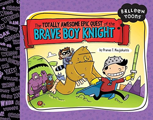Download The Totally Awesome Epic Quest of the Brave Boy Knight (Balloon Toons) pdf