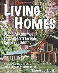 Living Homes: Stone Masonry, Log and Straw Bale Construction