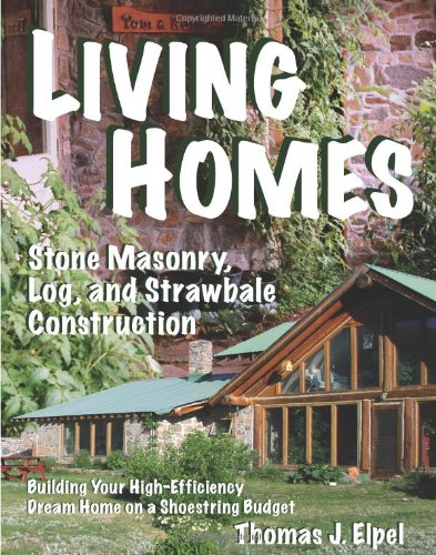 Straw Construction House Bale (Living Homes: Stone Masonry, Log and Strawbale Construction, 6th Edition)
