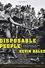 Disposable People: New Slavery in the Global Economy by Kevin Bales (2012-04-23) Paperback Bunko