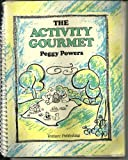 The Activity Gourmet, Powers, Peggy, 0910251517