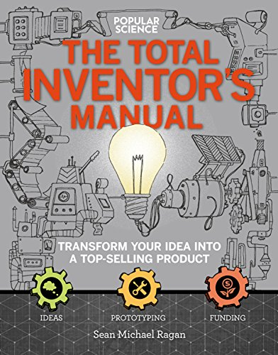 The Total Inventor's Manual: Transform Your Idea into a Top-Selling Product