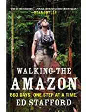 Walking the Amazon: 860 Days. One Step at a Time.