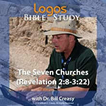 The Seven Churches (Revelation 2:8-3:22) Lecture by Bill Creasy Narrated by Bill Creasy