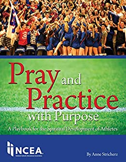 Download for free Pray and Practice with Purpose: A Playbook for the Spiritual Development of Athletes