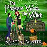 The Professor Woos the Witch: Nocturne Falls, Book 4 | Kristen Painter