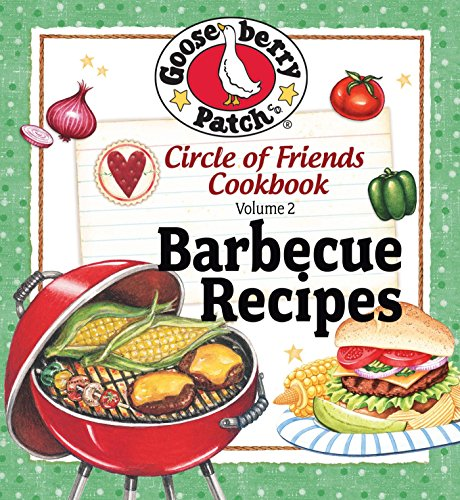 Circle of Friends Cookbook: 25 Barbecue by [Gooseberry Patch]