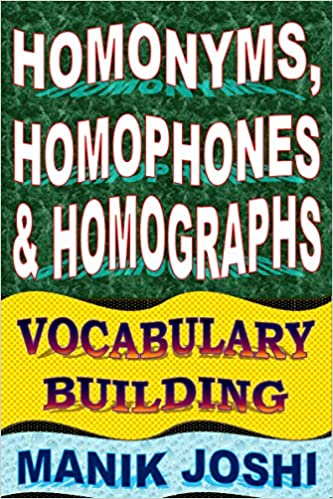 Homonyms, Homophones and Homographs: Vocabulary Building (English ...