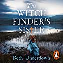 The Witchfinder's Sister Audiobook by Beth Underdown Narrated by Ms Lucy Brownhill, Roy McMillan