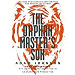 The Orphan Master's Son: A Novel of North Korea | Adam Johnson