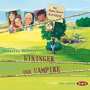 Wikinger und Vampire (Die Karlsson-Kinder 3) Hörbuch