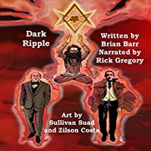 Dark Ripple: When Lovecraft Met Crowley Audiobook by Brian Barr Narrated by Rick Gregory