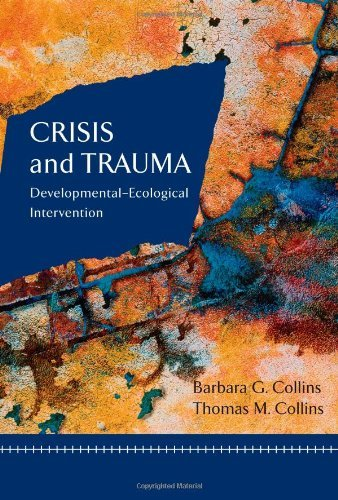 By Barbara G. Collins - Crisis and Trauma: Developmental-Ecological Intervention: 1st (first) Edition