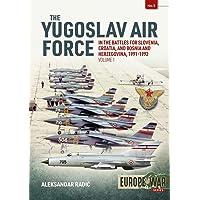 Yugoslav Air Force in the Battles for Slovenia, Croatia and Bosnia and Herzegovina 1991-92: Jrvipvo in Yugoslav War…