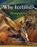 Why Iceland?: A Photographic Tour