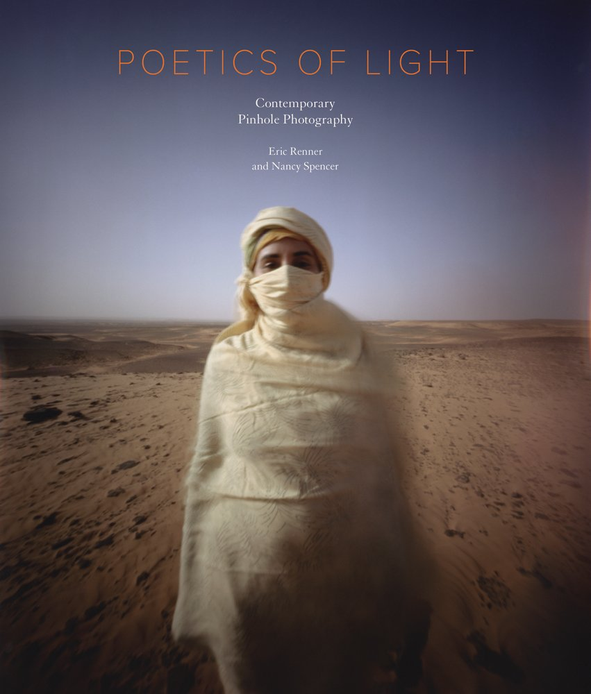 Read Online Poetics of Light:  Pinhole Photography: Selections from the Pinhole Resource Collection PDF