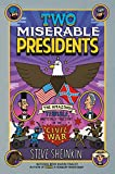 img - for Two Miserable Presidents: Everything Your Schoolbooks Didn't Tell You About the Civil War book / textbook / text book