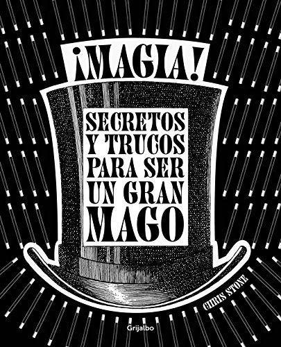 Descargar Libro ¡magia!. Secretos Y Trucos Para Ser Un Gran Mago Chris Stone