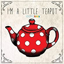 I'm a Little Teapot Audiobook by  GOYOkids Narrated by Gaby Brown