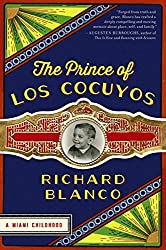 The Prince of los Cocuyos: A Miami Childhood by Richard Blanco (2015-06-23)