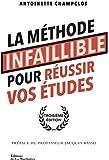 La Méthode infaillible pour réussir vos études