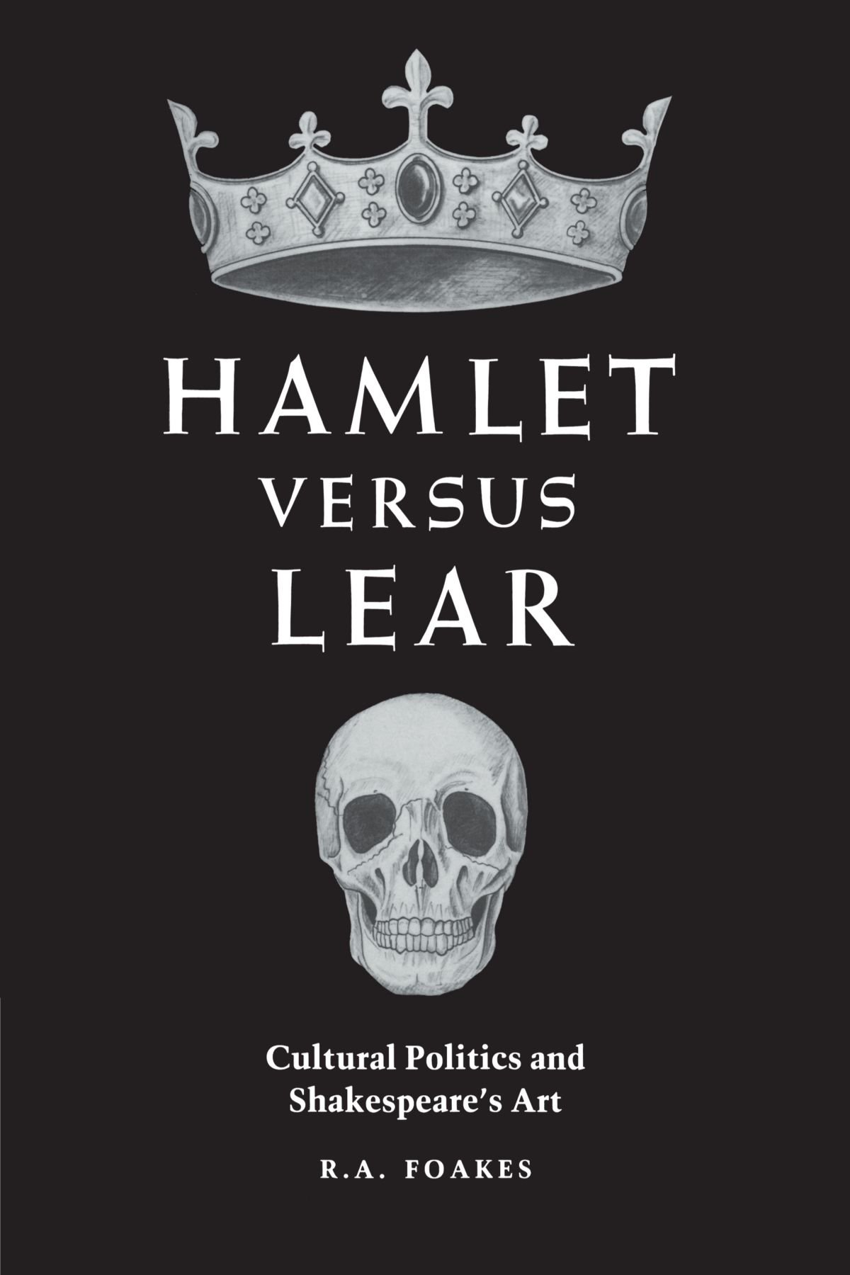 Hamlet versus Lear: Cultural Politics and Shakespeare's Art PDF