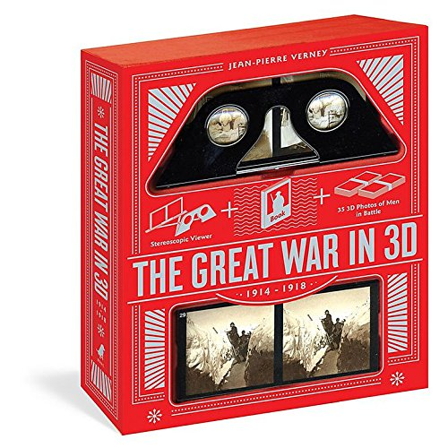 Great War in 3D: A Book Plus a Stereoscopic Viewer, Plus 35 3D Photos of Men In Battle, 1914-1918 (Stereoscopic 3d)