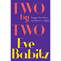 Two by Two: Tango, Two-Step, and the L.A. Night book cover