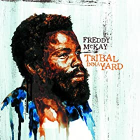 Freddy McKay Tribal Inna Yard