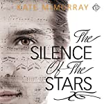 The Silence of the Stars | Kate McMurray