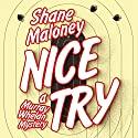 Nice Try: A Murray Whelan Mystery Audiobook by Shane Maloney Narrated by Aaron Abano