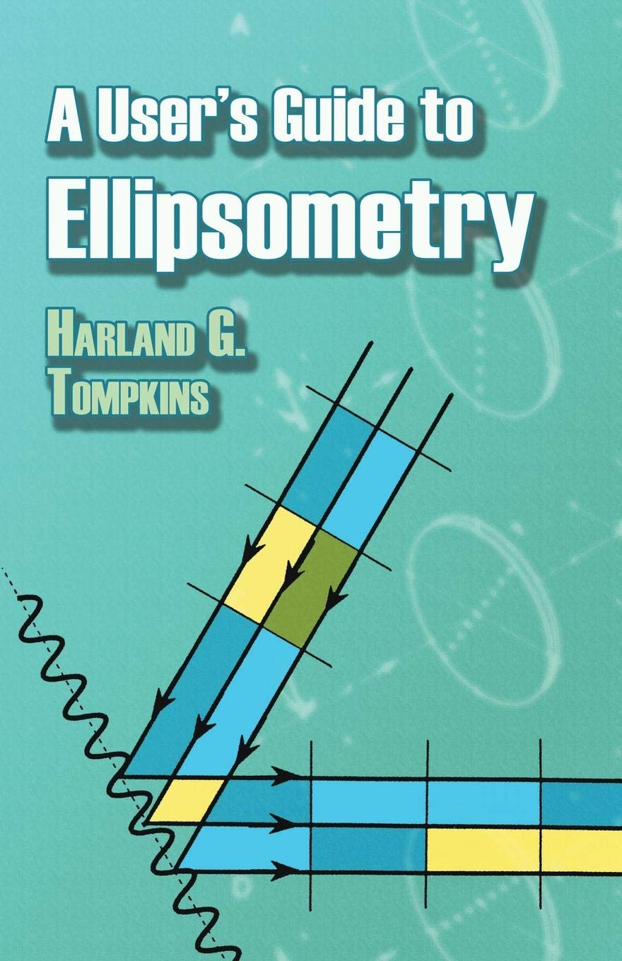 A User's Guide To Ellipsometry  Dover Civil And Mechanical Engineering