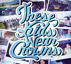 These Kids Wear Crowns (Ep)