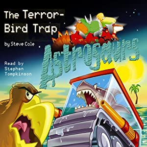 Astrosaurs: The Terror-Bird Trap Audiobook