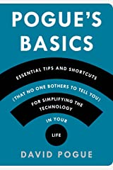 Pogue's Basics: Essential Tips and Shortcuts (That No One Bothers to Tell You) for Simplifying the Technology in Your Life Paperback