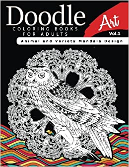 Amazon Doodle Coloring Books For Adults Art Vol1 Animal And Variety Mandala Design 9781541130760 Linda A Fidler Invasion Book