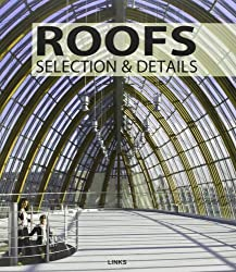 Roofs, Selection and Details