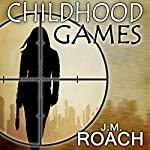 Childhood Games | J. M. Roach