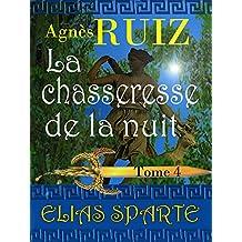 La chasseresse de la nuit, tome 4 (Elias Sparte)
