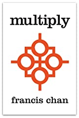 Multiply: Disciples Making Disciples Kindle Edition