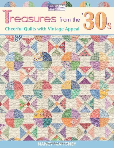 Download Treasures from the '30s: Cheerful Quilts with Vintage Appeal pdf epub