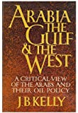 Arabia the Gulf & the West