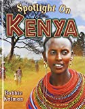 Spotlight on Kenya, Bobbie Kalman, 0778708667