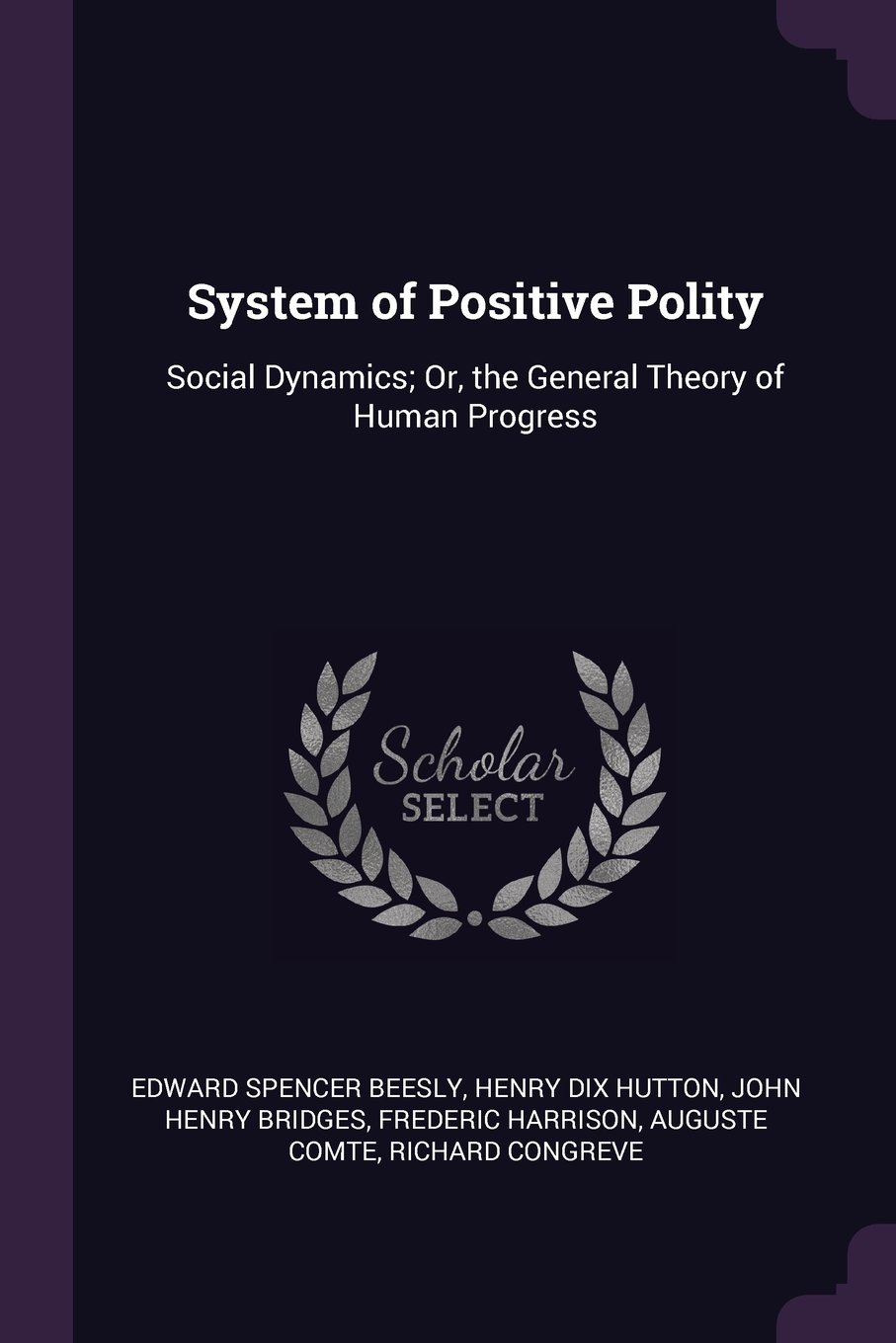 Download System of Positive Polity: Social Dynamics; Or, the General Theory of Human Progress ebook