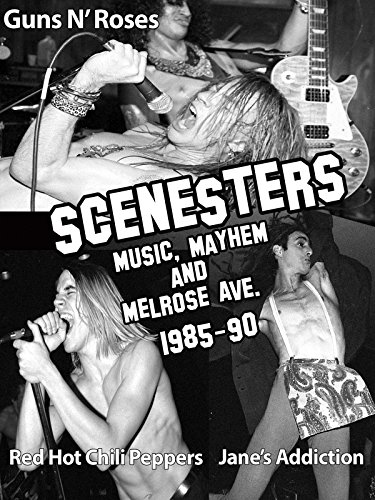 Scenesters: Music, Mayhem & Melrose Ave. A Documentary 1985-1990