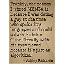 """Frankly, the reason I joined MENSA is..."" quote by Ashley Rickards, laser engraved on wooden plaque - Size: 8""x10"""