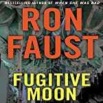 Fugitive Moon | Ron Faust